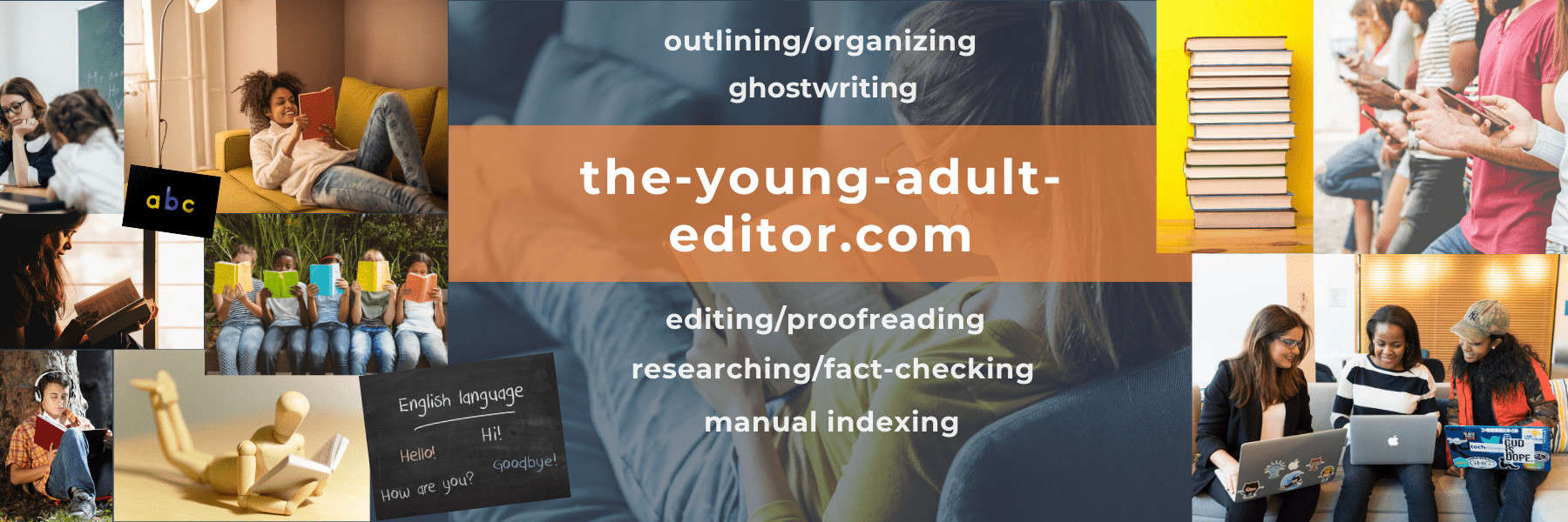 Thank you for visiting the-young-adult-editor, a division of the-freelance-editor, for help with outlining/organizing, ghostwriting, editing/proofreading, researching/fact-checking, and manual indexing.