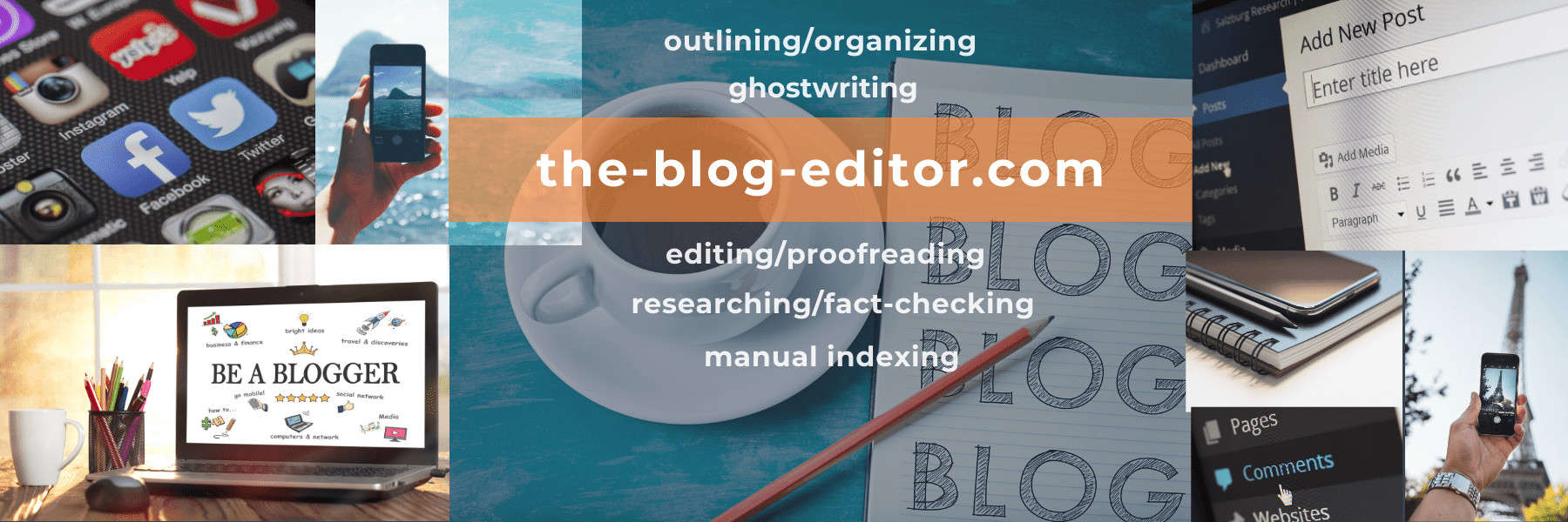 Thank you for visiting the-blog-editor, a division of the-freelance-editor, for help with blogging and social media-related outlining/organizing, ghostwriting, editing/proofreading, researching/fact-checking, and manual indexing.