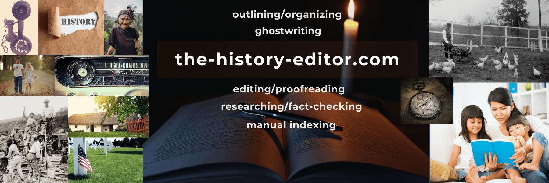 Thank you for visiting the-history-editor, a division of the-freelance-editor, for help with history-related outlining/organizing, ghostwriting, editing/proofreading, researching/fact-checking, and manual indexing.