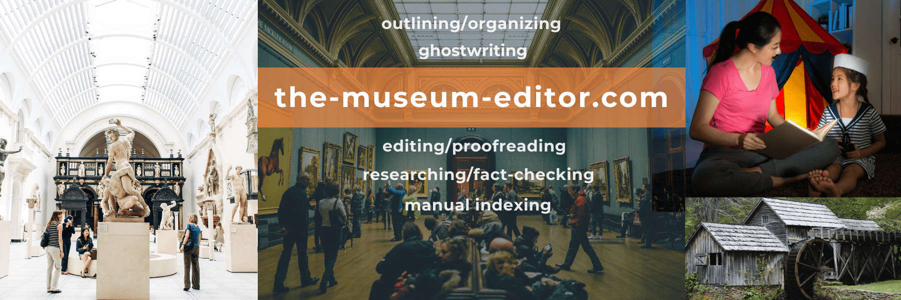 Thank you for visiting the-museum-editor, a division of the-freelance-editor, for help with museum-related outlining/organizing, ghostwriting, editing/proofreading, researching/fact-checking, and manual indexing.
