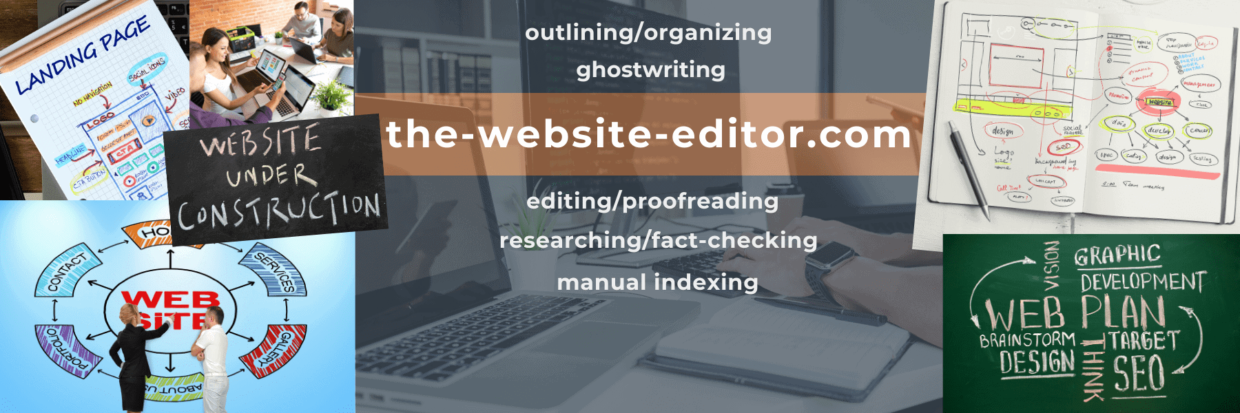 Thank you for visiting the-website-editor, a division of the-freelance-editor, for help with website-related outlining/organizing, ghostwriting, editing/proofreading, researching/fact-checking, and manual indexing.