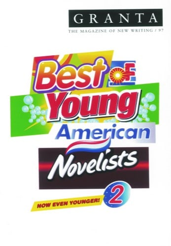 Granta magazine published its second Best of Young American Novelists list in 2007