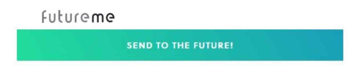 FutureMe enables a person to write and e-mail a message to the future!