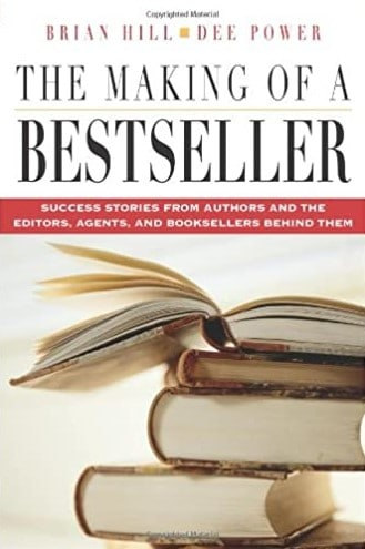 The Making of a Bestseller: Success Stories from Authors and the Editors, Agents, and Booksellers Behind Them --by Brian Hill and Dee Power-- is still a valuable resource for authors