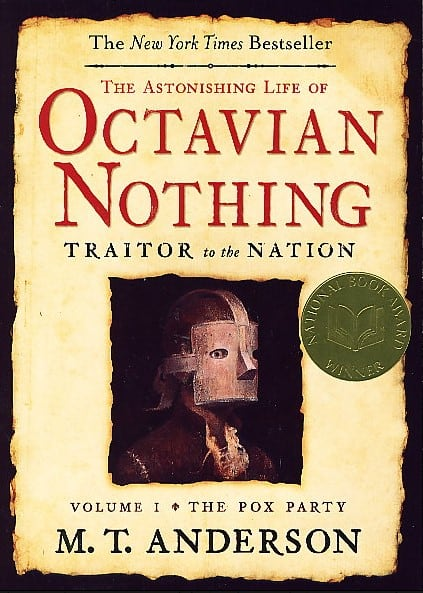 Astonishing life of Octavian Nothing, vol 1, winner of the National Book Award in 2006